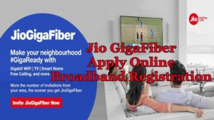Jio GigaFiber Apply Online, Broadband Registration