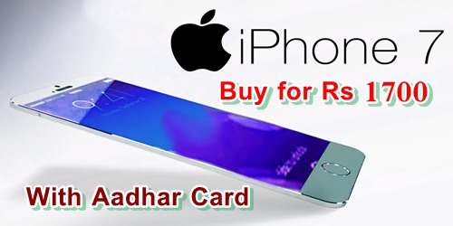 Buy Apple iPhone 7 Mobile for Rs 1700 With Aadhaar Card