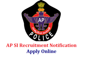 APSLPRB Police SI Recruitment Notification 2018 for 344 Posts