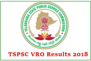 TSPSC VRO Results 2018 – Download Merit List & Cutoff Marks, Selected Candidates List