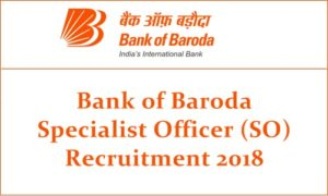 Bank of Baroda SO Recruitment 2018
